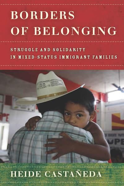 Borders of Belonging by Heide Castañeda (Image courtesy of Stanford University Press)