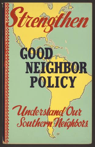 A political poster created between 1935 and 1943 promotes the Good Neighbor Policy. (Library of Congress)