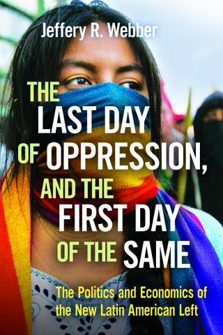 Jeffery Webber—The Last Day of Oppression, and the First Day of the Same